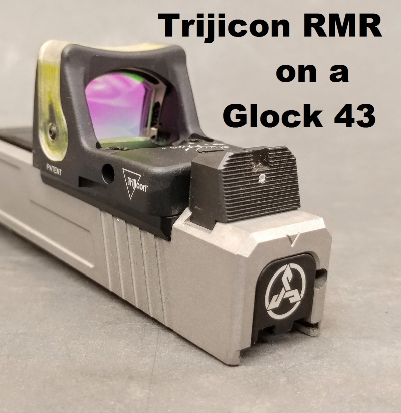 Wouldn't It Be Cool - A Trijicon RMR On a Glock 43 - header image